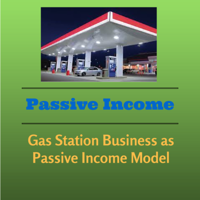 GSB-43: Does Gas Station Business Work as a Passive Income Model?